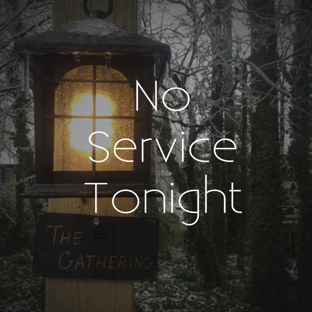 No Gathering Tonight: March 3, 2014
